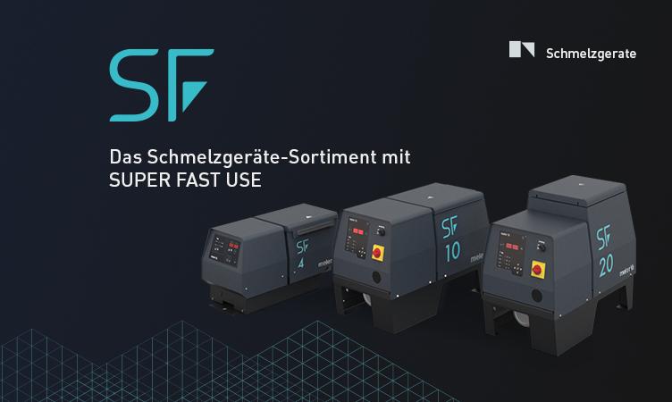 """SF, das neue """"Alleskönner""""-Schmelzgerät von Focke Meler"""