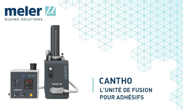 Cantho, l'unité de fusion pour adhésifs à haute viscosité