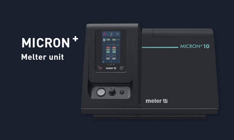 The melter unit of Industry 4.0: Micron + is here