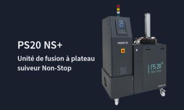 PS20NS+, le renouveau 4.0 d'une unité de fusion vedette